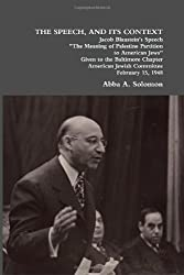 By Abba A. Solomon The Speech, and Its Context: Jacob Blaustein\'s Speech the Meaning of Palestine Partition to American [Paperback]