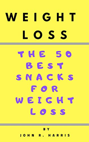 Best Snacks For Weight Loss Weight Loss Weight Lose Food Recipes Healthy Eating Healthy Diet How To Lose Weight Food For Weight Loss Diet Food Recipes For Weight Loss Diet Plan To Lose Weight Ebook Harris John Amazon Ca Kindle Store