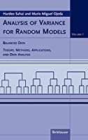 Analysis of Variance for Random Models: Volume I: Balanced Data Theory, Methods, Applications and Data Analysis