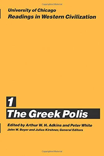 University of Chicago Readings in Western Civilization, Volume 1: The Greek Polis (Volume 1)