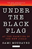 Under the Black Flag: An Exclusive Insight into the Inner Workings of ISIS