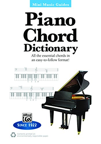 Mini Music Guides: Piano Chord Dictionary: All the Essential Chords in an...