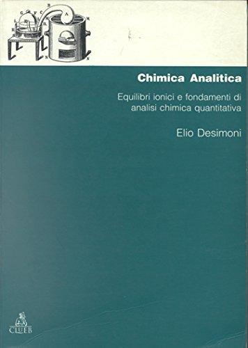 Chimica analitica. Equilibri ionici e fondamenti di analisi chimica quantitativa