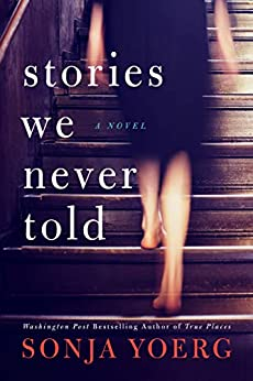 Stories We Never Told by [Sonja Yoerg]