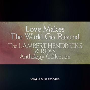 Love Makes the World Go 'Round (The Lambert, Hendricks & Ross Anthology Collection)
