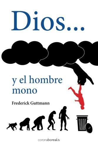 Dios y el hombre mono (Spanish Edition)