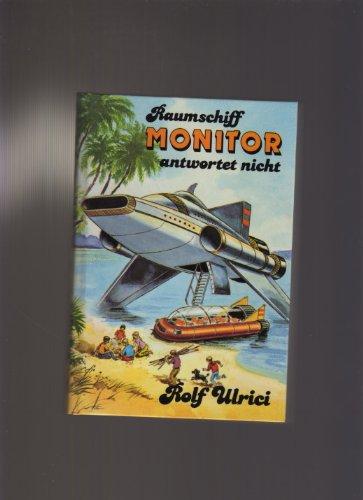 Raumschiff Monitor antwortet nicht. Sammelband II. Raumschiff verschollen. Start zur Unterwasserstadt