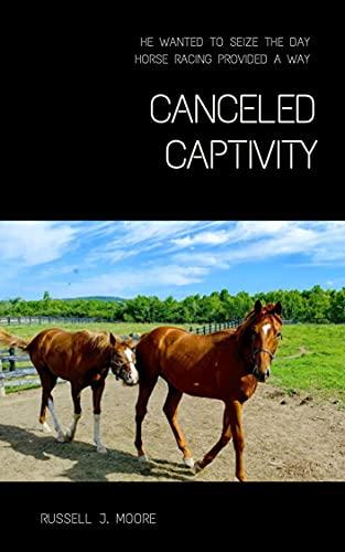 Canceled Captivity (English Edition)
