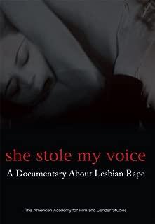 She Stole My Voice: A Documentary About Lesbian Rape