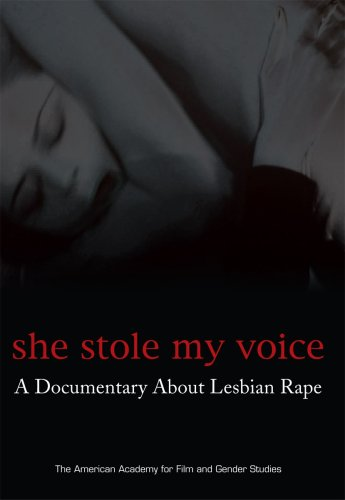 She Stole My Voice: A Documentary About Lesbian Rape (Uncensored Version)
