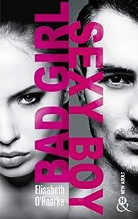 Bad girl, sexy boy par Elizabeth O'Roark
