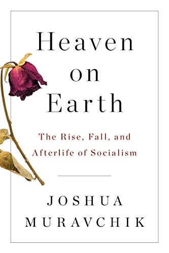Image of Heaven on Earth: The Rise, Fall, and Afterlife of Socialism
