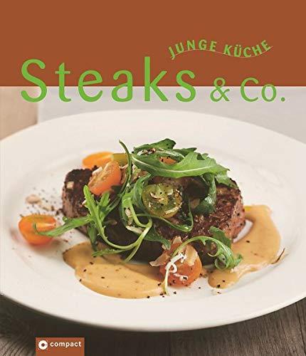 Steaks & Co. (Junge Küche): Köstliche Fleischgerichte in den verschiedensten Varianten