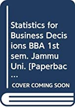 Statistics for Business Decisions BBA 1st sem. Jammu Uni.