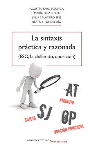 La sintaxis práctica y razonada: (ESO, bachillerato, oposición) (Biblioteca Estudios)