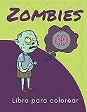Zombies libro para colorear: Libro de dibujos para colorear para niños que gustan de los juguetes de zombies.
