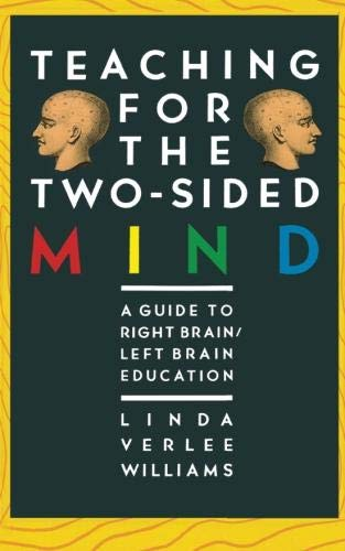 Teaching for the Two-Sided Mind: A Guide to Right Brain/Left Brain Education (A Touchstone Book)