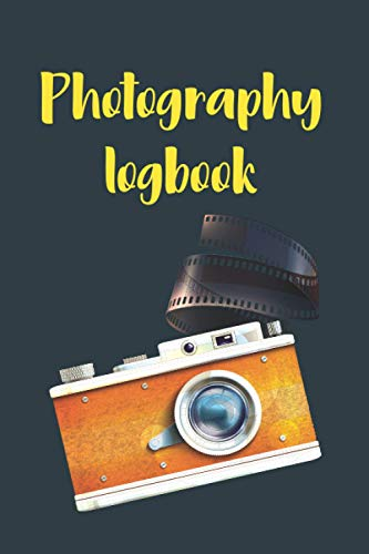 photography logbook: Improve your photography skill: date Time Subject Camera Lenses/Filter Weather Conditions Camera Lenses Lighting Batteries Memory ... Shutter F-stop File Series Additional Notes