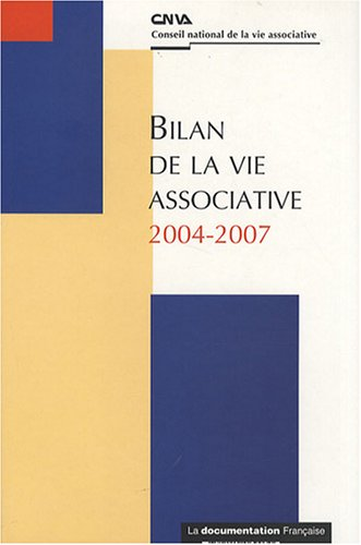 Bilan de la vie associative 2004-2007 (SANS COLL - HCVA) (French Edition)