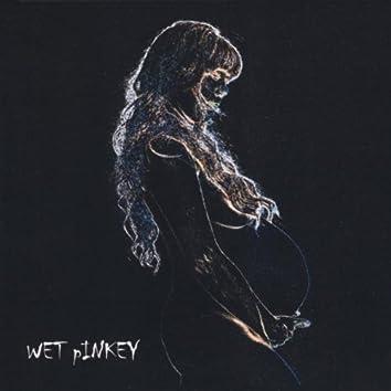 Wet Pinkey
