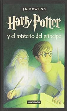 Harry Potter - Spanish: Harry Potter Y El Misterio Del Principe by J. K. Rowling (2006-01-13)