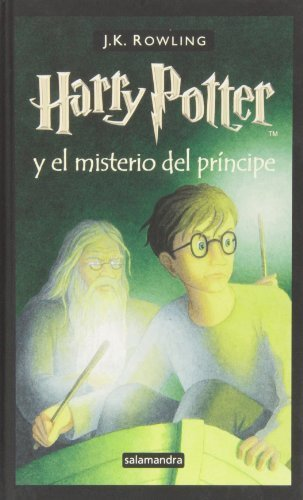 Harry Potter y el Misterio del Principe = Harry Potter and the Half-Blood Prince (Spanish Edition) by Rowling, J. K. (2006) Hardcover