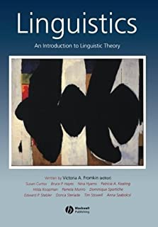 Linguistics: An Introduction to Linguistic Theory by Bruce Hayes Susan Curtiss Anna Szabolcsi Tim Stowell Edward Stabler D...