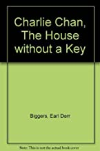 Charlie Chan, The House without a Key by Earl Derr Biggers (1977-05-03)