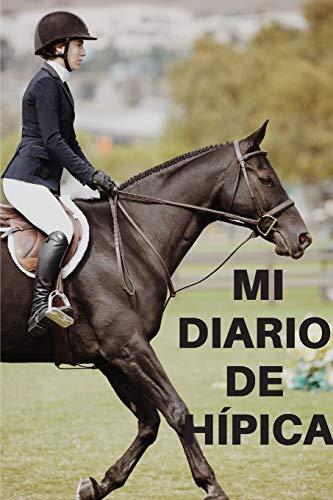 Mi diario de hípica: Diario de caballo   Cuaderno de hípica 132 páginas 6x9 pulgadas   Regalo para los chicos y chicas que practican hípica y equitación  diario de deportes al aire libre