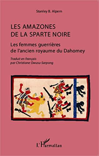 Melnās Spartas amazoni: Dahomejas senās valstības sieviešu karotāji