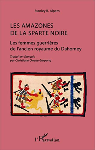 Amazons of Sparta e Zezë: Gratë Luftëtare të Mbretërisë antike të Dahomey