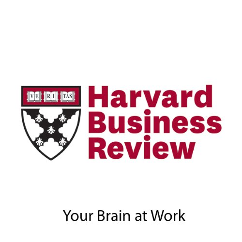 Your Brain at Work (Harvard Business Review) audiobook cover art