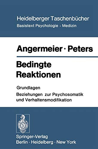 Bedingte Reaktionen: Grundlagen Beziehungen zur Psychosomatik und Verhaltensmodifikation (Heidelberger Taschenbücher (138), Band 138)