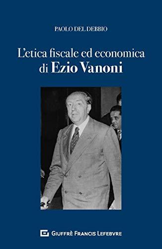 L'etica fiscale ed economica nell'opera di Ezio Vanoni