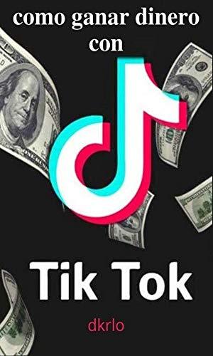 como ganar dinero con TikTok: gana dinero de forma divertida  y práctica