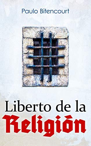 Liberto de la Religión: El Inestimable Placer de Ser Un Librepensador