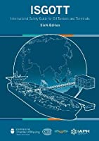 ISGOTT, 6th Edition International Safety Guide for Oil Tankers and Terminals
