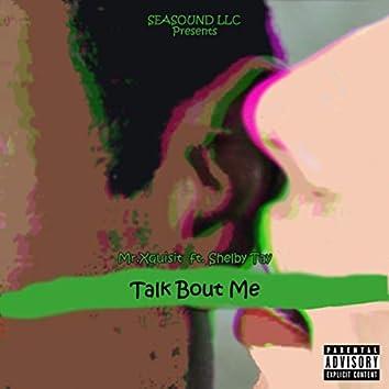 TALK BOUT ME