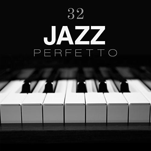 32 Jazz perfetto: Pianoforte tranquillo, Sassofono sensuale e romantico, Chitarra smooth, Atmosfera da jazz bar