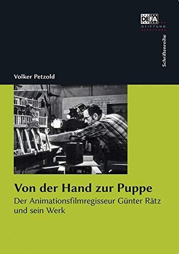 Von der Hand zur Puppe: Der Animationsfilmregisseur Günter Rätz und sein Werk