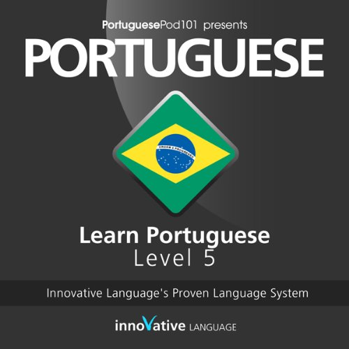 Learn Portuguese with Innovative Language's Proven Language System - Level 05: Advanced cover art