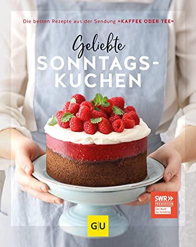 Geliebte Sonntagskuchen: Die besten Rezepte aus der Sendung »Kaffee oder Tee« (GU Themenkochbuch)