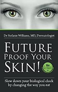 Free Future Proof Your Skin : Slow down your biological clock by