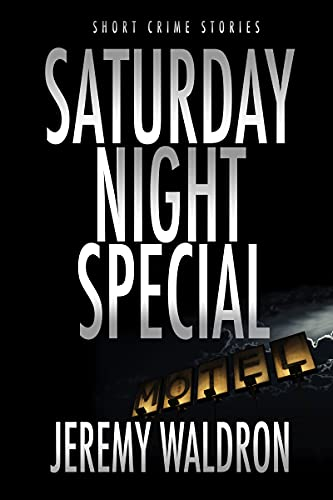 SATURDAY NIGHT SPECIAL (Short Crime Stories) (English Edition)