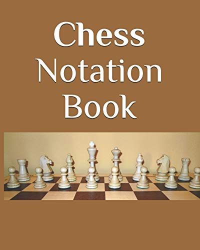 Chess Notation Book: Chess Records Book | Chess Notation Book | Chess Games Scorebook | Chess Match Log Book | Chess Score Sheets | 110 Games 90 Moves ... Notation Book | Perfect Gift for Chess Lovers
