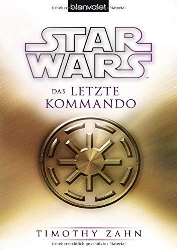 Star Wars™ Das letzte Kommando (Die Thrawn-Trilogie (Legends), Band 3)