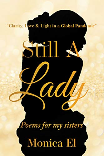 Still a Lady: Clarity, Love, and Light during a Global Pandemic