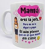 Desconocido Taza Original para Regalo Mamá Eres La Jefa Ideal para Regalar por el cumpleaños o por el día de la Madre. MUG...