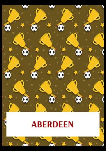 Aberdeen: Gratitude Journal, Aberdeen FC Personal Journal, Aberdeen Football Club, Aberdeen FC Diary, Aberdeen FC Planner, Aberdeen FC