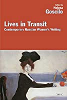 Lives in Transit: Recent Russian Women's Writing